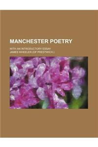 Manchester Poetry; With an Introductory Essay