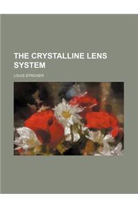 The Crystalline Lens System
