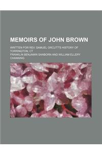 Memoirs of John Brown; Written for REV. Samuel Orcutt's History of Torrington, CT
