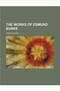 The Works of Edmund Burke (Volume 1)