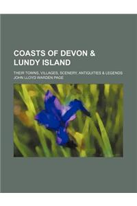 Coasts of Devon & Lundy Island; Their Towns, Villages, Scenery, Antiquities & Legends