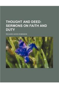 Thought and Deed; Sermons on Faith and Duty