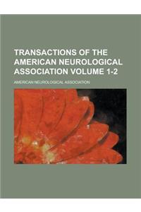 Transactions of the American Neurological Association Volume 1-2