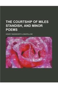 The Courtship of Miles Standish, and Minor Poems