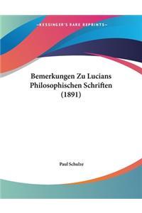 Bemerkungen Zu Lucians Philosophischen Schriften (1891)