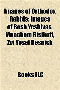 Images of Orthodox Rabbis Images of Orthodox Rabbis: Images of Rosh Yeshivas, Mnachem Risikoff, Zvi Yosef Resnickimages of Rosh Yeshivas, Mnachem Risi