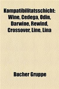 Kompatibilittsschicht: Wine, Cedega, Odin, Darwine, Rewind, Crossover, Line, Lina