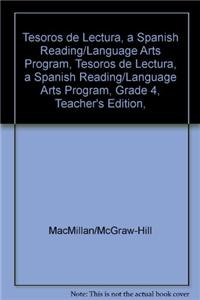 Tesoros de Lectura, a Spanish Reading/Language Arts Program, Grade 4, Teacher's Edition, Unit 4