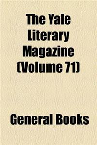 The Yale Literary Magazine (Volume 71)