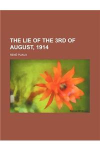 The Lie of the 3rd of August, 1914