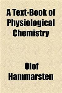 A Text-Book of Physiological Chemistry Volume 224; V. 1900