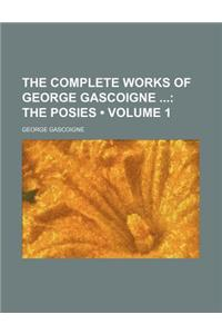 The Complete Works of George Gascoigne (Volume 1); The Posies