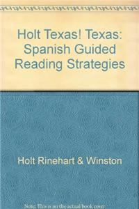 Holt Texas! Texas: Spanish Guided Reading Strategies