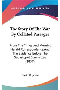 The Story Of The War By Collated Passages