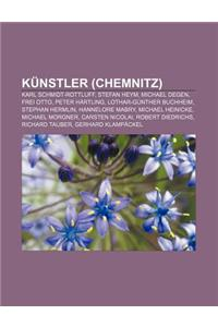 Kunstler (Chemnitz): Karl Schmidt-Rottluff, Stefan Heym, Michael Degen, Frei Otto, Peter Hartling, Lothar-Gunther Buchheim, Stephan Hermlin