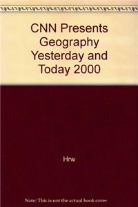 CNN Presents Geography Yesterday and Today 2000