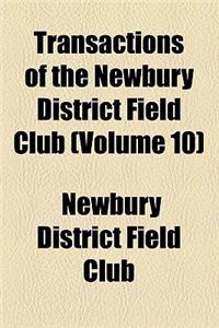 Transactions of the Newbury District Field Club (Volume 10)
