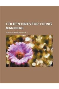 Golden Hints for Young Mariners