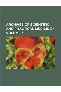 Archives of Scientific and Practical Medicine (Volume 1)