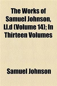 The Works of Samuel Johnson, LL.D (Volume 14); In Thirteen Volumes
