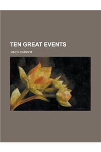 Ten Great Events