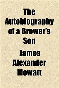 The Autobiography of a Brewer's Son