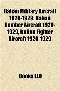 Italian Military Aircraft 1920-1929: Italian Bomber Aircraft 1920-1929, Italian Fighter Aircraft 1920-1929