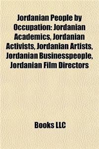 Jordanian People by Occupation: Jordanian Academics, Jordanian Activists, Jordanian Artists, Jordanian Businesspeople, Jordanian Film Directors