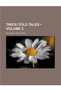 Twice-Told Tales (Volume 2)