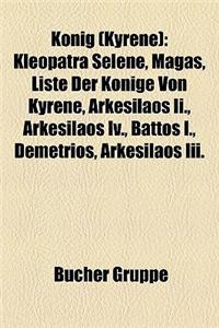 Knig (Kyrene): Kleopatra Selene, Magas, Liste Der Knige Von Kyrene, Arkesilaos II., Arkesilaos IV., Battos I., Demetrios, Arkesilaos
