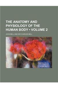 The Anatomy and Physiology of the Human Body (Volume 2)