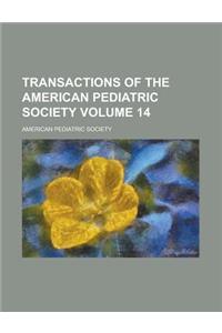 Transactions of the American Pediatric Society Volume 14