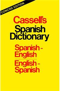 Cassell's Spanish Dictionary: Spanish-English/English-Spanish
