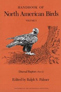 Handbook of North American Birds: Volume 5, Diurnal Raptors (Part 2)