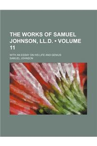 The Works of Samuel Johnson, LL.D. (Volume 11); With an Essay on His Life and Genius