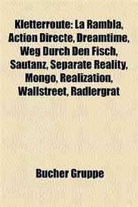 Kletterroute: La Rambla, Action Directe, Dreamtime, Weg Durch Den Fisch, Sautanz, Separate Reality, Mongo, Realization, Wallstreet,