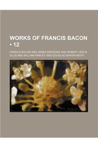 Works of Francis Bacon (Volume 12)