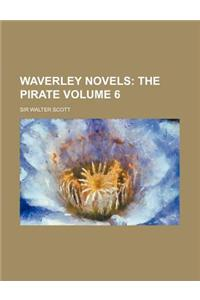 Waverley Novels; The Pirate Volume 6