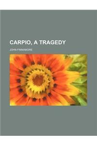Carpio, a Tragedy