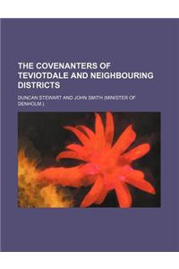 The Covenanters of Teviotdale and Neighbouring Districts