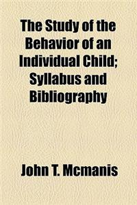 The Study of the Behavior of an Individual Child; Syllabus and Bibliography