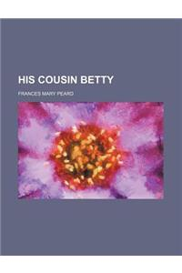 His Cousin Betty