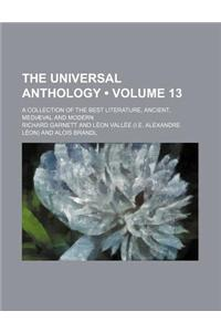 The Universal Anthology Volume 13; A Collection of the Best Literature, Ancient, Medieval and Modern, with Biographical and Explanatory Notes