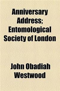 Anniversary Address; Entomological Society of London