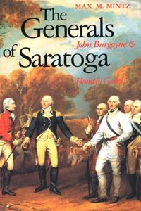 The Generals of Saratoga: John Burgoyne and Horatio Gate