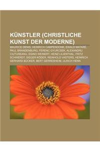 Kunstler (Christliche Kunst Der Moderne): Maurice Denis, Heinrich Campendonk, Ewald Matare, Paul Brandenburg, Ferenc Gyurcsek