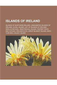Islands of Ireland: Islands of Northern Ireland, Uninhabited Islands of Ireland, Achill Island, List of Islands of Ireland, Skellig Michae