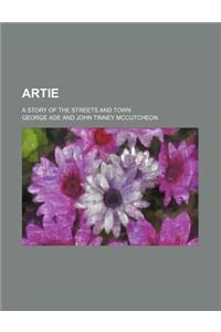 Artie; A Story of the Streets and Town