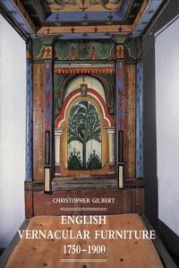 English Vernacular Furniture, 1750-1900