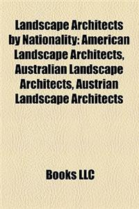 Landscape Architects by Nationality: American Landscape Architects, Australian Landscape Architects, Austrian Landscape Architects